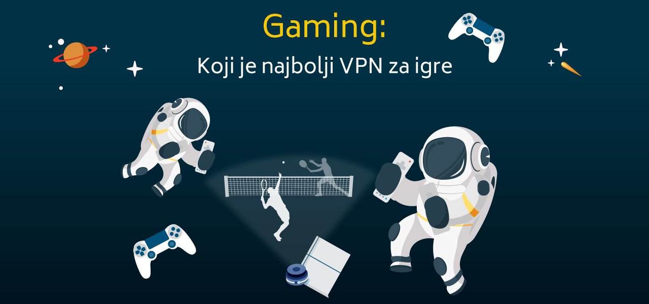 Gaming: Koji je najbolji VPN za igre
