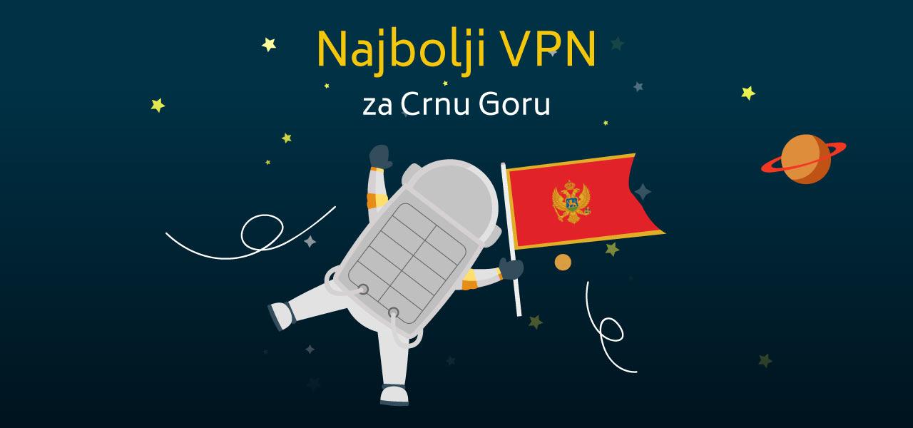 Najbolji VPN za Crnu Goru