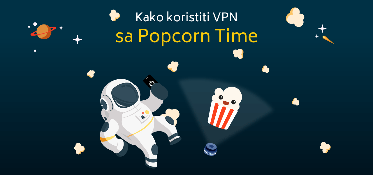 Kako koristiti VPN sa Popcorn Time