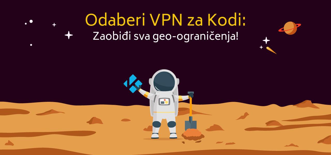 Odaberi VPN za Kodi: Zaobiđi sva geo-ograničenja!