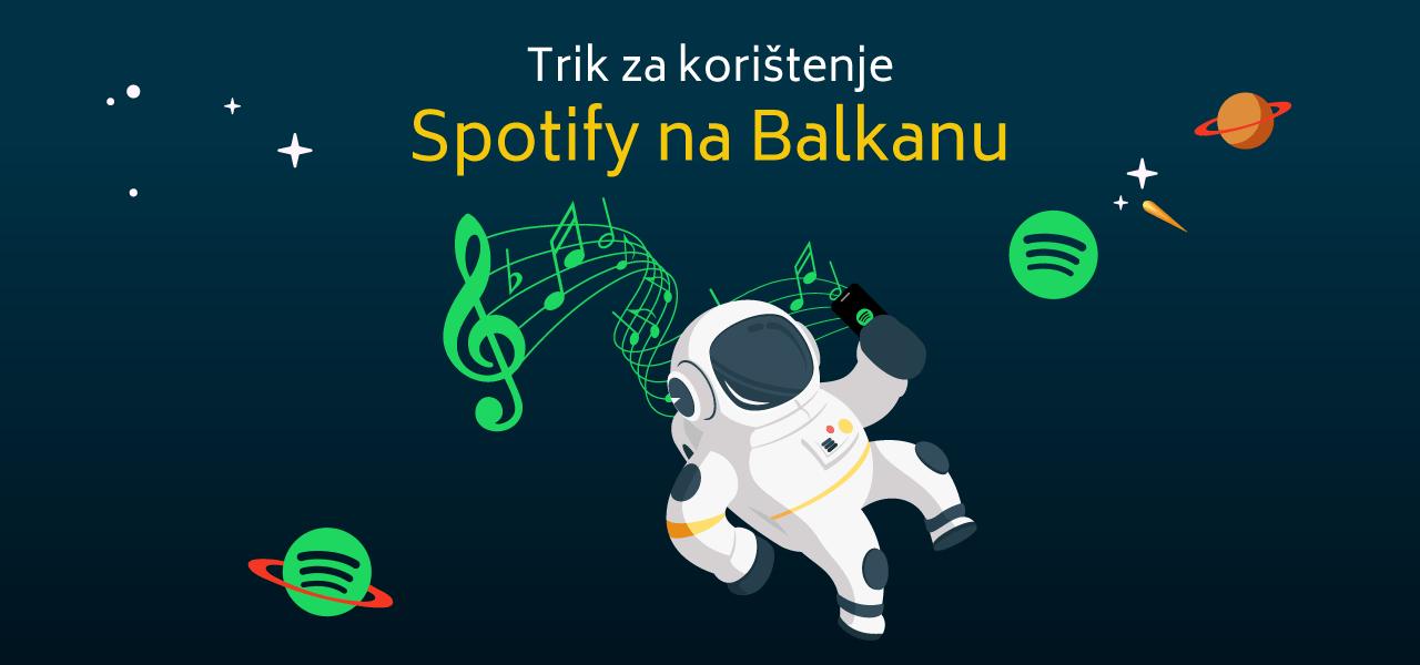 Trik za korištenje Spotify na Balkanu